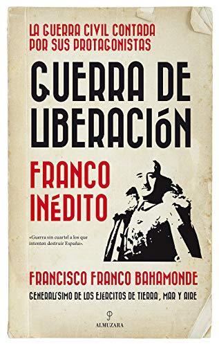Guerra de liberación: Franco inédito (Historia) eBook: Francisco ...