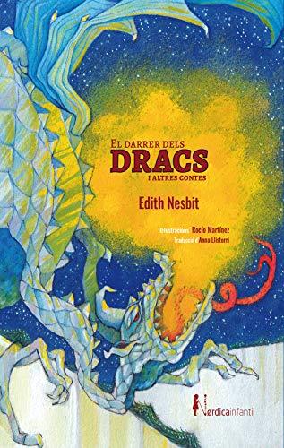 El darrer dels dracs i altres contes (Nórdica Infantil) (Catalan Edition)
