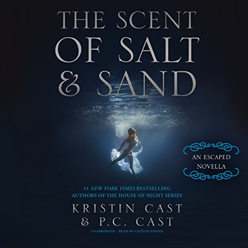 The Scent of Salt and Sand: The Escaped Series, Book 2.5