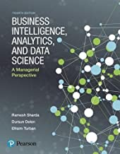Business Intelligence, Analytics, and Data Science: A Managerial Perspective (4th Edition)