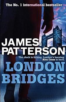 London Bridges (Alex Cross Book 10) by [James Patterson]