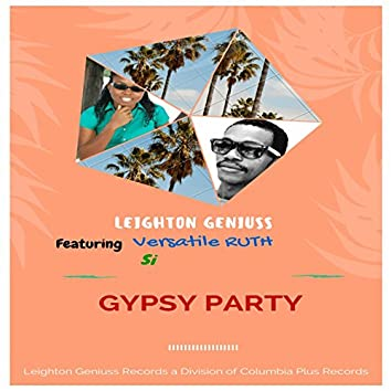 Gypsy Party (feat. Versatile Ruth & Si)