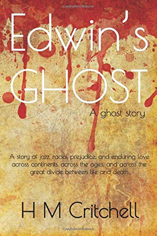 繊細代数的曇ったEdwin's Ghost: A Ghost Story