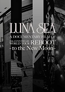 LUNA SEA A DOCUMENTARY FILM OF 20th ANNIVERSARY WORLD TOUR REBOOT -to the New Moon-[初回限定スペシャルパッケージ盤] [DVD]