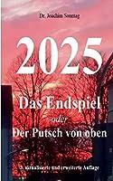 2025 - Das Endspiel: oder Der Putsch von oben