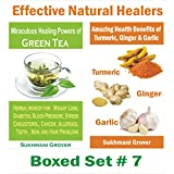 Benefits of Green Tea and Turmeric: Amazing Healing Powers of Green Tea, Turmeric, Ginger and Garlic: Effective Natural Healers - Boxed Set # 7 (Powerful ... - Boxed Sets Book 18) (English Edition)
