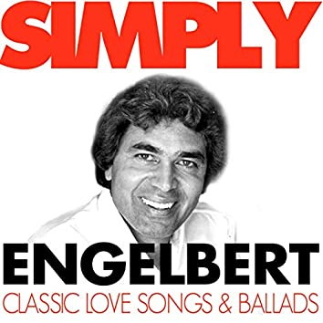 Simply Engelbert - Classic Love Songs and Ballads