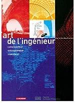 L'art de l'ingénieur - Constructeur, entrepreneur, inventeur d'Antoine Picon