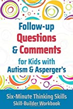 Follow-up Questions and Comments for Kids with Autism & Asperger's: Six-Minute Thinking Skills