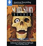 The Scary Story Reader: Forty-One of the Scariest Stories for Sleepovers, Campfires, Car & Bus Trips--Even for First Dates! (American Storytelling (Paperback)) (Paperback) - Common