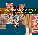 Du Calice a la Locomotive, Objets de Saone-et-Loir