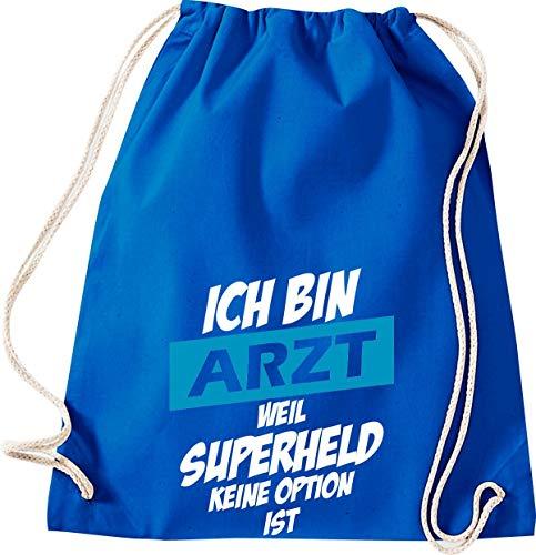 Shirtstown Sac de gym avec inscription « Ich Bin Arzt Weil Superheld », W11004559royal, bleu roi, 37 cm x 46 cm