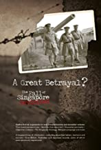 A Great Betrayal: The Fall of Singapore Revisited
