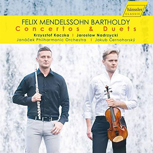 Mendelssohn : Concertos & Duos pour flûte et violon. Kaczka, Nadrzycki.