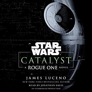 Catalyst (Star Wars)     A Rogue One Novel              By:                                                                                                                                 James Luceno                               Narrated by:                                                                                                                                 Jonathan Davis                      Length: 11 hrs and 15 mins     1,290 ratings     Overall 4.3