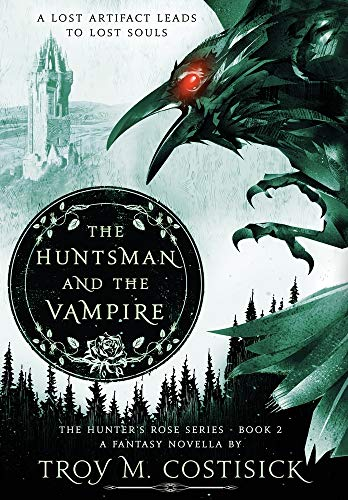The Huntsman and the Vampire: The Hunter's Rose Series - Book 2 (2)