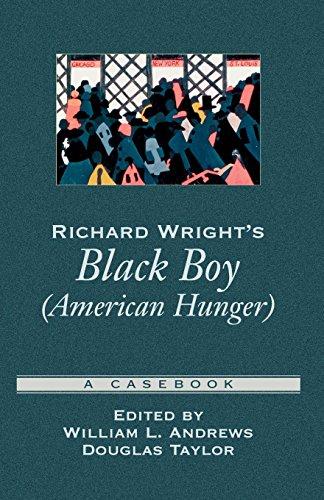 Richard Wright's Black Boy (American Hunger): A Casebook (Casebooks in Criticism)