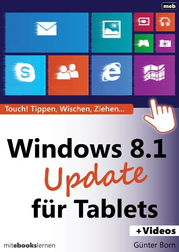 Windows 8.1 Update für Tablets: Touch! Tippen, Wischen, Ziehen ... (German Edition)