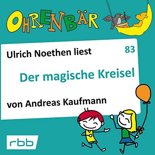 Der magische Kreisel     Ohrenbär 83              De :                                                                                                                                 Andreas Kaufmann                               Lu par :                                                                                                                                 Ulrich Noethen                      Durée : 57 min     Pas de notations     Global 0,0