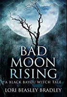 Bad Moon Rising: Premium Large Print Hardcover Edition