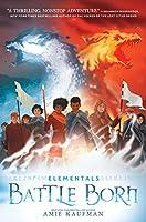 Elementals: Battle Born (Elementals (3))