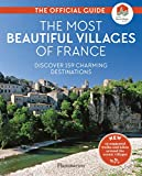 The Most Beautiful Villages of France: The Official Guide: 2020 Edition