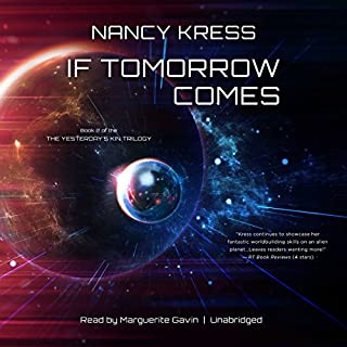 If Tomorrow Comes     Yesterday's Kin Trilogy, Book 2              By:                                                                                                                                 Nancy Kress                               Narrated by:                                                                                                                                 Marguerite Gavin                      Length: 10 hrs and 41 mins     17 ratings     Overall 4.2