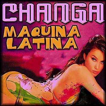 Changa Maquina Latina