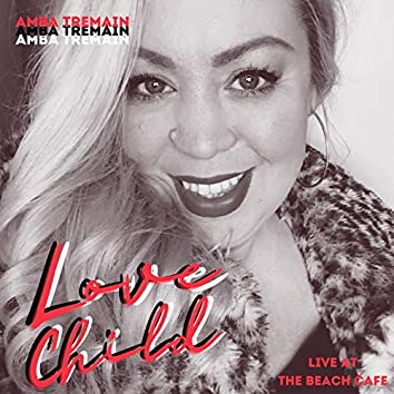 Love Child (Live at the Beach Cafe)