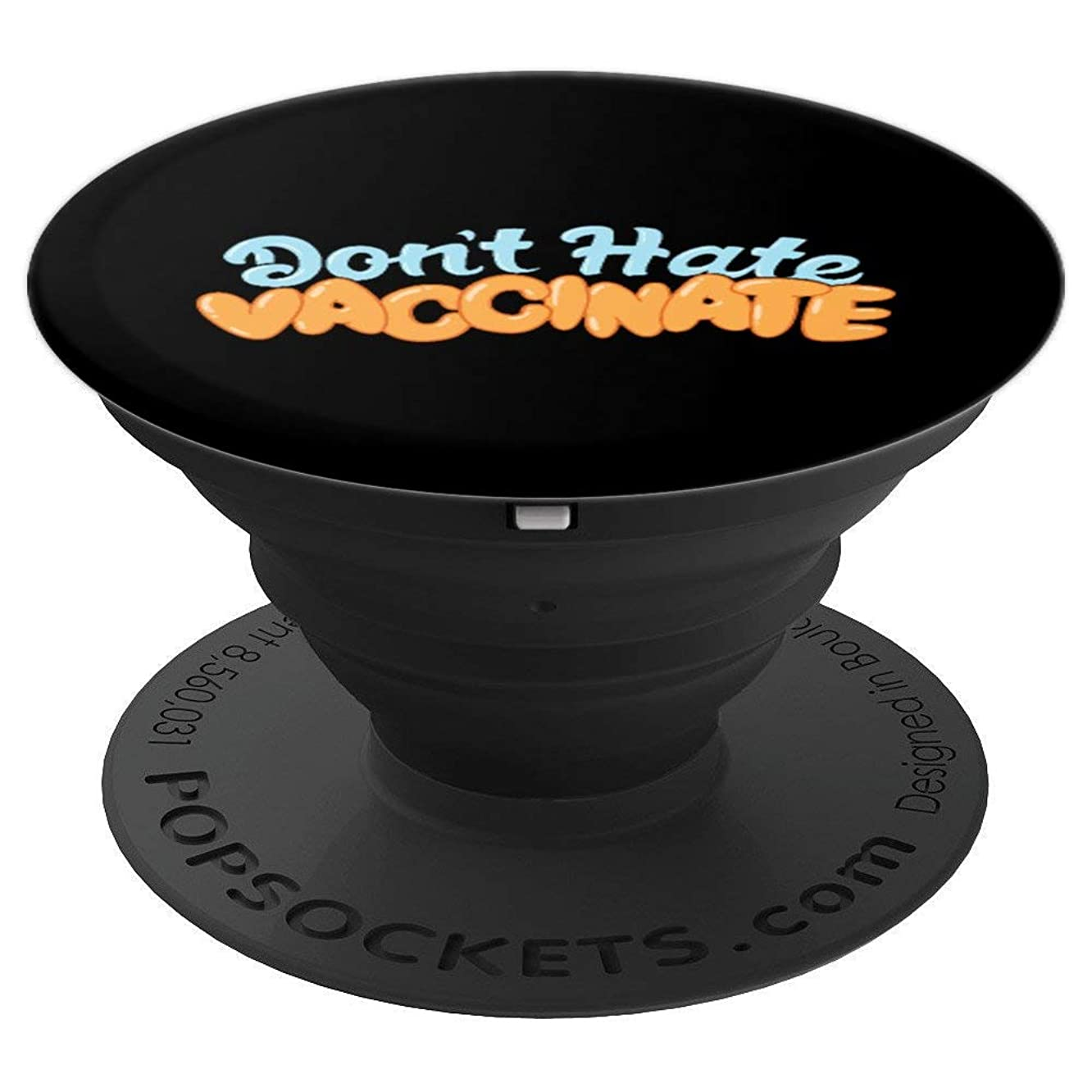 Pro Vaccination Don't Hate Vaccinate Medicine Nurse Doctor - PopSockets Grip and Stand for Phones and Tablets