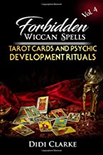 Forbidden Wiccan Spells: Tarot Cards and Psychic Development Rituals