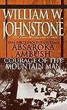 Absaroka Ambush (first Mt Man)/Courage Of The Mt Man (Mountain Man Book 31)