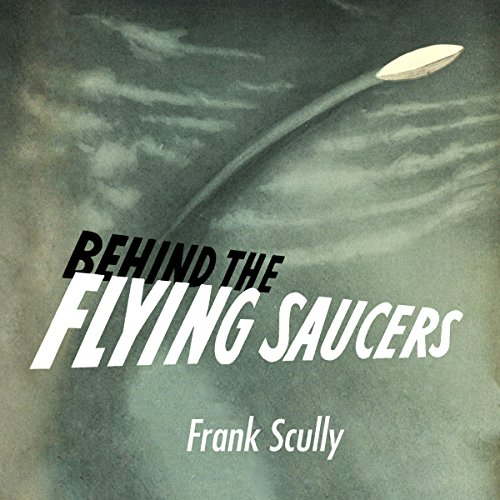 Behind the Flying Saucers audiobook cover art