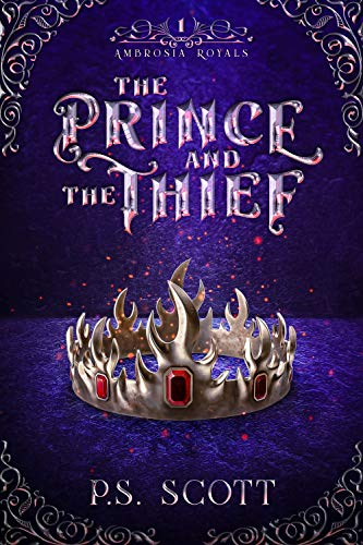 The Prince and the Thief (Ambrosia Royals Book 1) by [P.S. Scott]