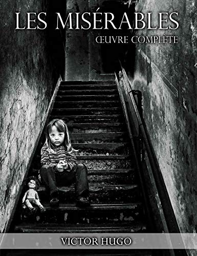 Les Misérables : littérature française ; Œuvre complète (annotée) (French Edition)