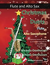 Christmas Duets for Flute and Alto Saxophone: 21 Traditional Christmas Carols arranged for equal flute and alto saxophone players of intermediate standard.