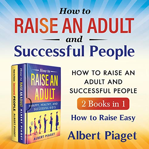 How to Raise an Adult and Successful People cover art
