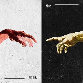 Missin' U / Mine