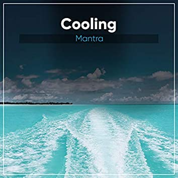 #Cooling Mantra