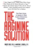 The Arginine Solution: The First Guide to America's New Cardio-Enhancing Supplement