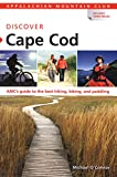 AMC Discover Cape Cod: AMC s Guide To The Best Hiking, Biking, And Paddling (Appalachian Mountain Club: Discover Cape Cod)
