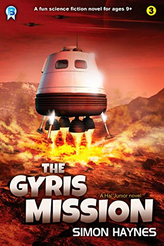 The Gyris Mission: A fun science fiction novel for ages 9+ (Hal Junior Book 3) (English Edition)