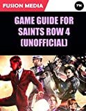 Game Guide for Saints Row 4 (Unofficial) (English Edition)