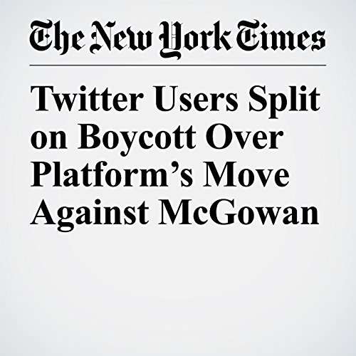 Twitter Users Split on Boycott Over Platform's Move Against McGowan copertina
