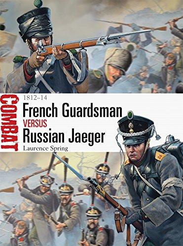 French Guardsman vs Russian Jaeger: 1812–14