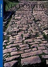 Via Domitia: Et autres voies terrestres de la Narbonnaise (Arrêts sur images)