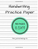 Handwriting Practice Paper (Notebook with Dotted Lined Sheets for K-3 Students 150 Pages)