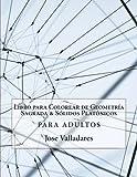 Libro para Colorear de Geometría Sagrada & Sólidos Platónicos para Adultos