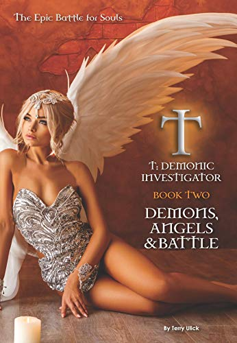 T: Demonic Investigator. Book Two. Demons, Angels & Battle. The Battle for Souls Continues (English Edition)