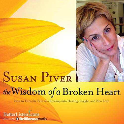 The Wisdom of a Broken Heart Audiobook By Susan Piver cover art